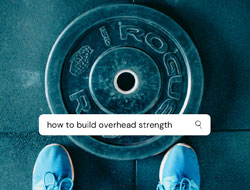 How to Build Overhead Strength